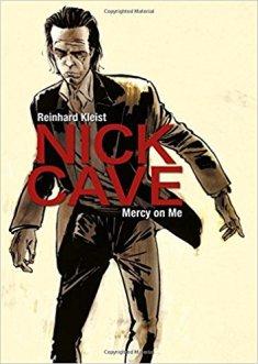 Nick Cave: Mercy On Me Reinhard Kleist