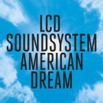 LCD Soundsystem American Dream ft. on 7deadlythings