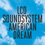 LCD Soundsystem American Dream ft. on 7deadlythings