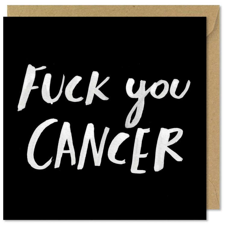 'Fuck You Cancer' card by Pretty Mean